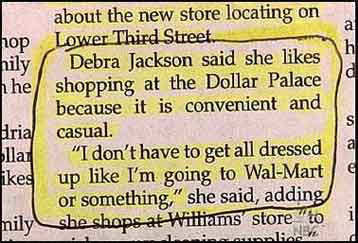 likes shopping at dollar palace because you don't have to get all dressed up like walmarts