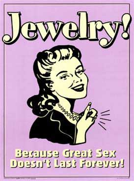 jewelry because great sex cant last forever